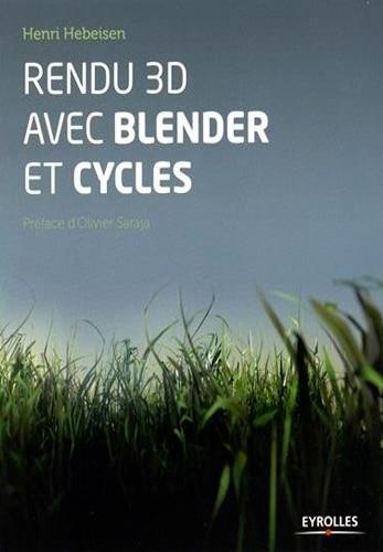 Rendu 3D avec Blender et Cycles: Le rendu photoréaliste libre